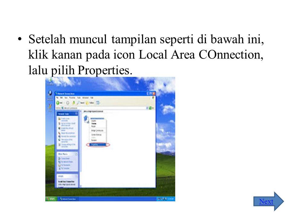Setelah muncul tampilan seperti di bawah ini, klik kanan pada icon Local Area COnnection, lalu pilih Properties.