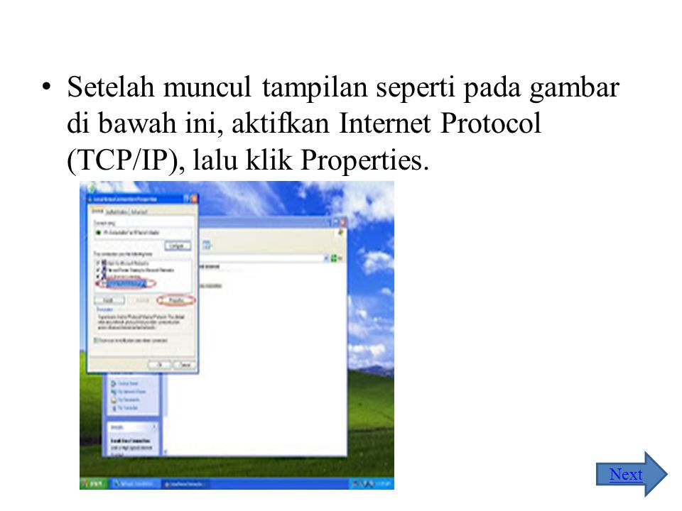 Setelah muncul tampilan seperti pada gambar di bawah ini, aktifkan Internet Protocol (TCP/IP), lalu klik Properties.