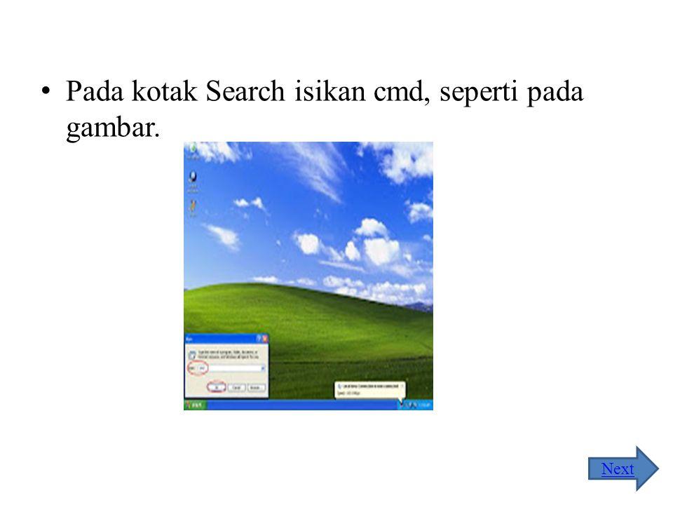Pada kotak Search isikan cmd, seperti pada gambar.