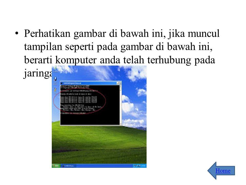 Perhatikan gambar di bawah ini, jika muncul tampilan seperti pada gambar di bawah ini, berarti komputer anda telah terhubung pada jaringan LAN.