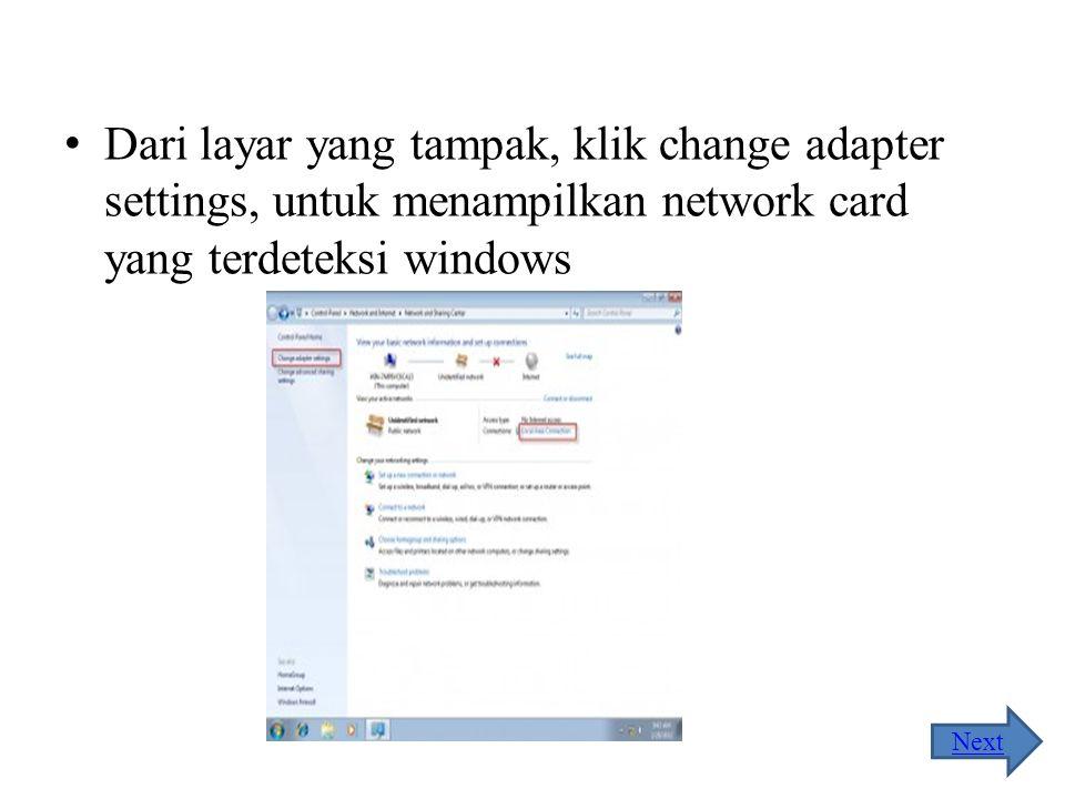 Dari layar yang tampak, klik change adapter settings, untuk menampilkan network card yang terdeteksi windows