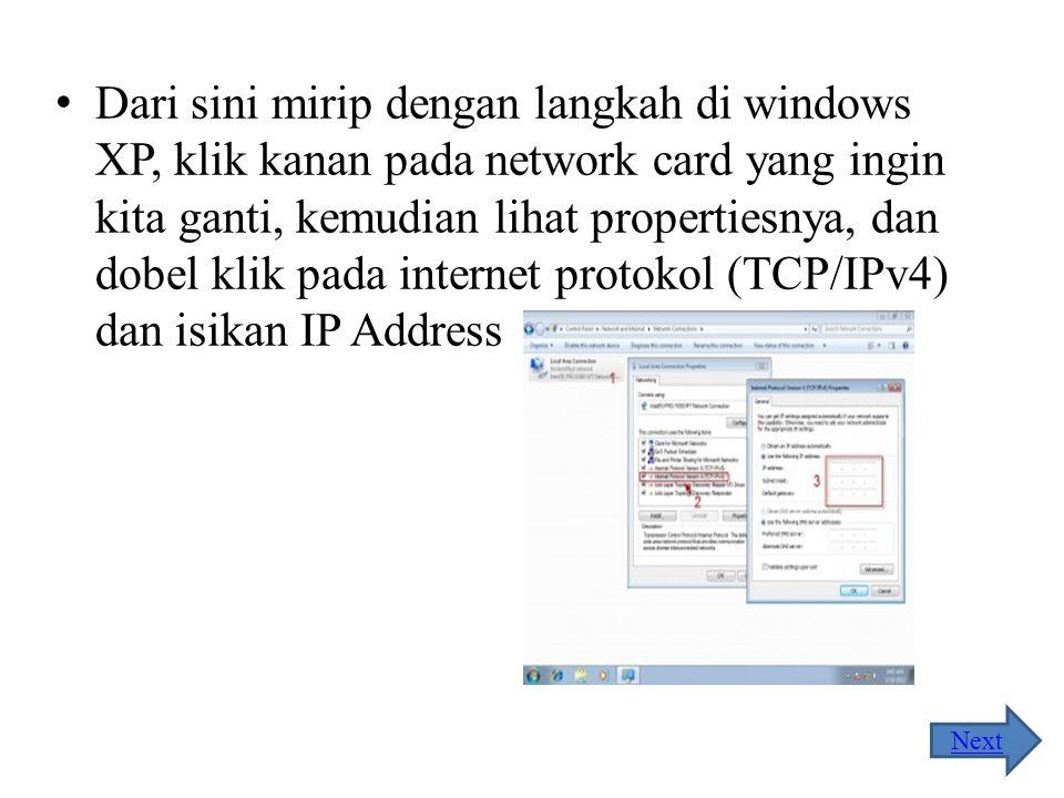 Dari sini mirip dengan langkah di windows XP, klik kanan pada network card yang ingin kita ganti, kemudian lihat propertiesnya, dan dobel klik pada internet protokol (TCP/IPv4) dan isikan IP Address