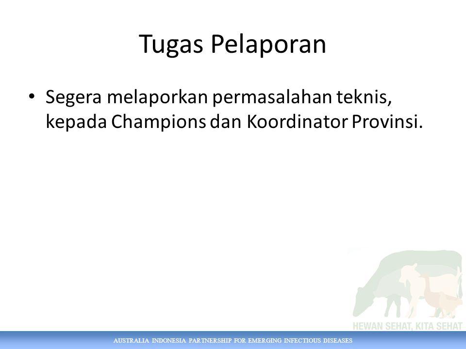 Tugas Pelaporan Segera melaporkan permasalahan teknis, kepada Champions dan Koordinator Provinsi.