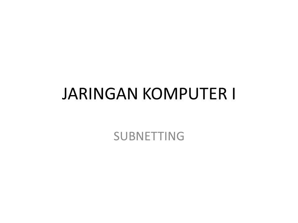 JARINGAN KOMPUTER I SUBNETTING