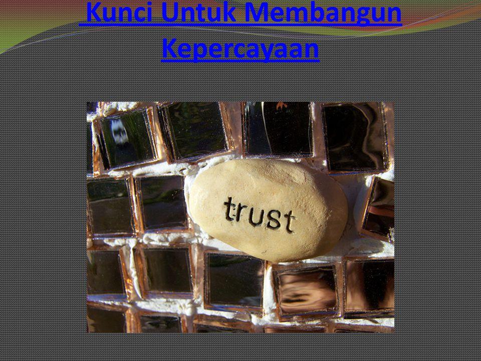 Kunci Untuk Membangun Kepercayaan