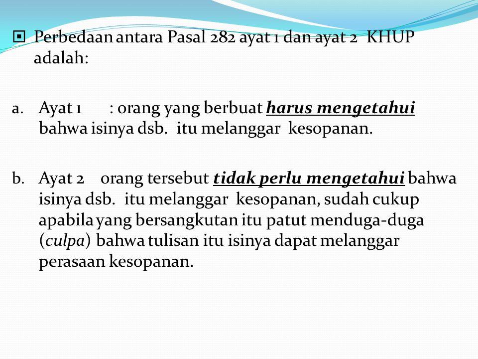 Perbedaan antara Pasal 282 ayat 1 dan ayat 2 KHUP adalah: