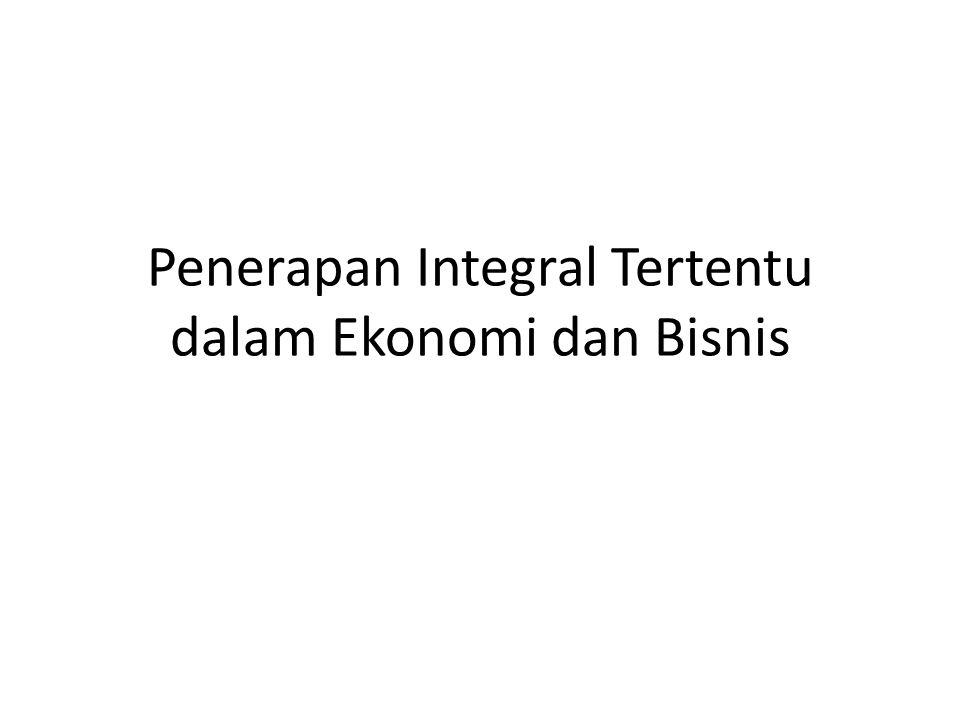 Penerapan Integral Tertentu dalam Ekonomi dan Bisnis