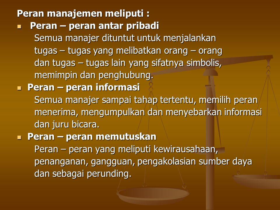 Peran manajemen meliputi :