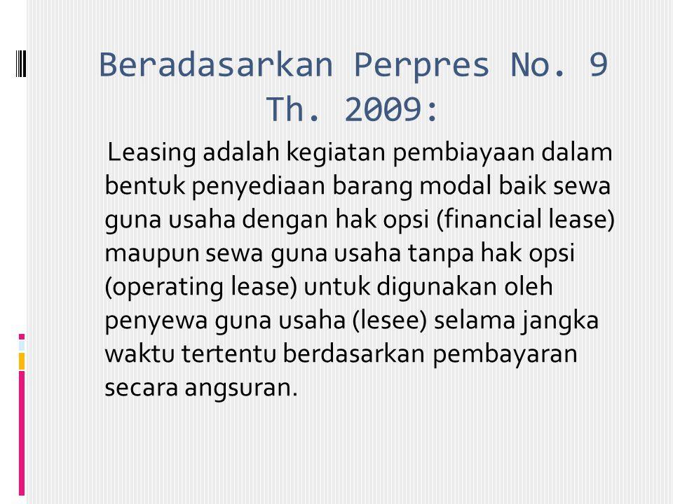 Beradasarkan Perpres No. 9 Th. 2009: