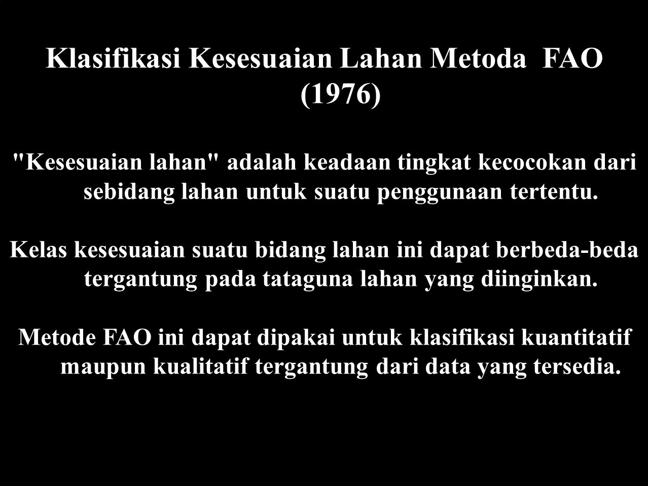 Klasifikasi Kesesuaian Lahan Metoda FAO (1976)