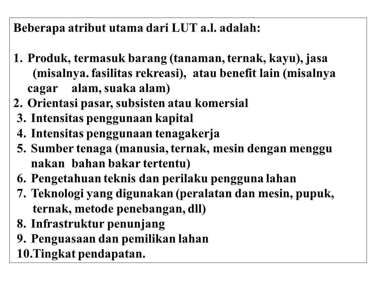 Beberapa atribut utama dari LUT a.l. adalah: