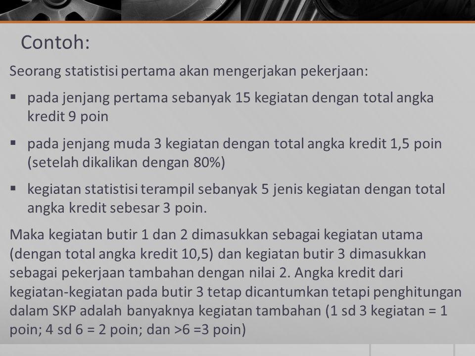 Contoh: Seorang statistisi pertama akan mengerjakan pekerjaan: