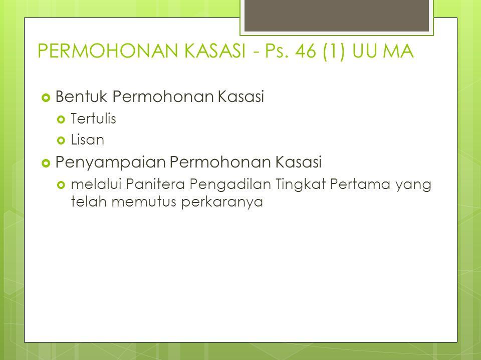 PERMOHONAN KASASI - Ps. 46 (1) UU MA
