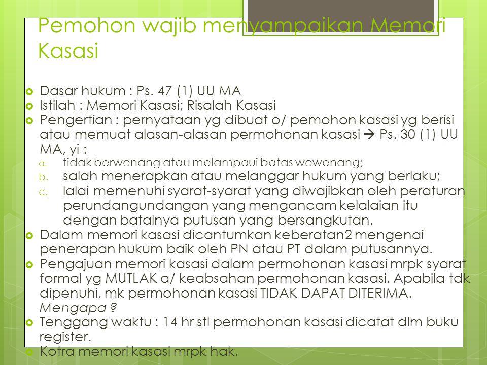 Pemohon wajib menyampaikan Memori Kasasi