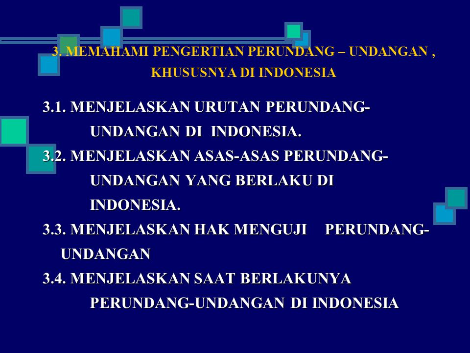 3. MEMAHAMI PENGERTIAN PERUNDANG – UNDANGAN , KHUSUSNYA DI INDONESIA