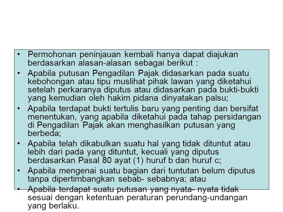Permohonan peninjauan kembali hanya dapat diajukan berdasarkan alasan-alasan sebagai berikut :