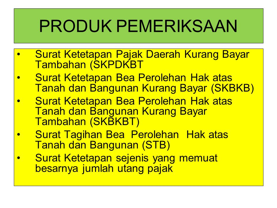 PRODUK PEMERIKSAAN Surat Ketetapan Pajak Daerah Kurang Bayar Tambahan (SKPDKBT.