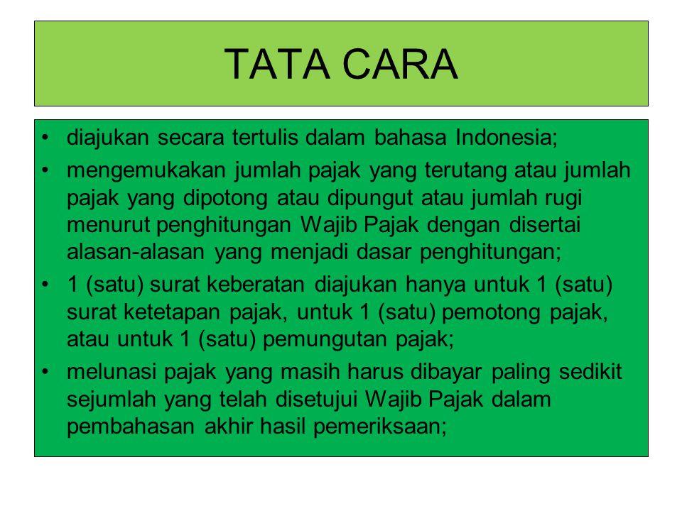 TATA CARA diajukan secara tertulis dalam bahasa Indonesia;