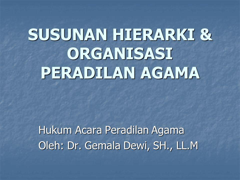 SUSUNAN HIERARKI & ORGANISASI PERADILAN AGAMA