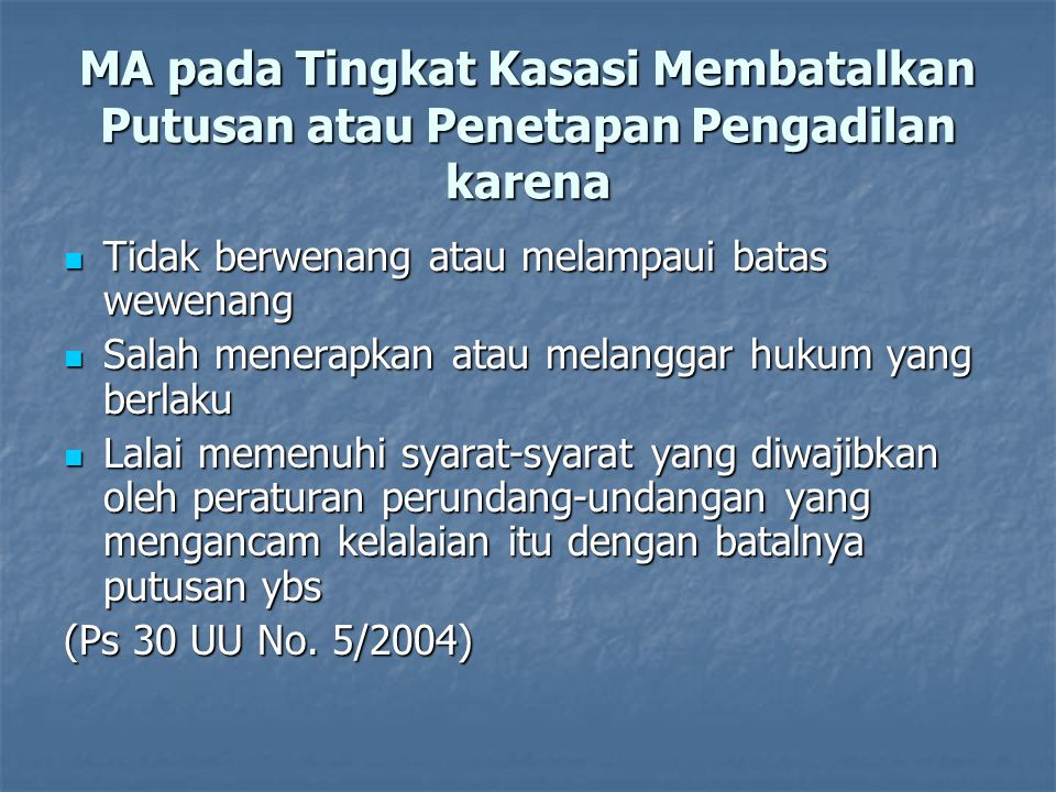 MA pada Tingkat Kasasi Membatalkan Putusan atau Penetapan Pengadilan karena
