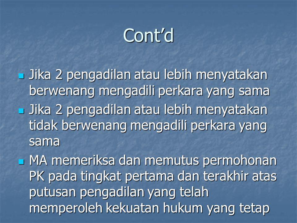 Cont'd Jika 2 pengadilan atau lebih menyatakan berwenang mengadili perkara yang sama.