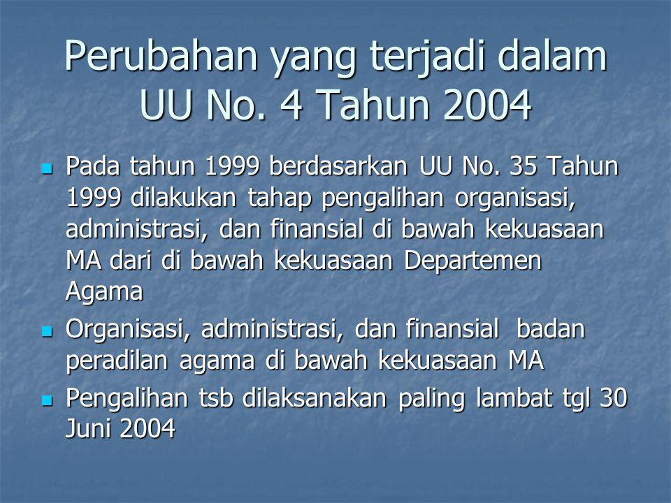 Perubahan yang terjadi dalam UU No. 4 Tahun 2004