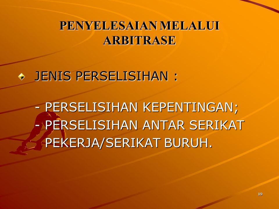 PENYELESAIAN MELALUI ARBITRASE