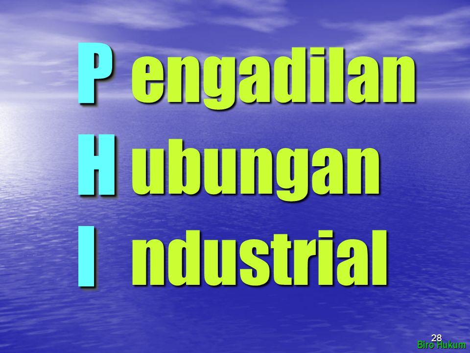 engadilan ubungan ndustrial Biro Hukum P HI