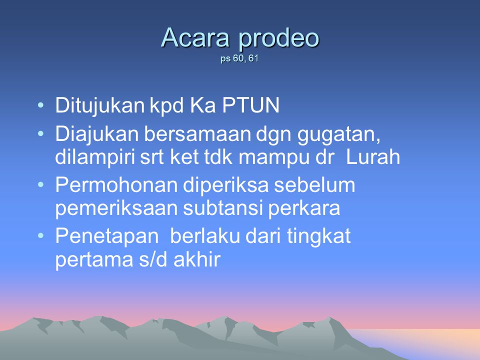 Acara prodeo ps 60, 61 Ditujukan kpd Ka PTUN