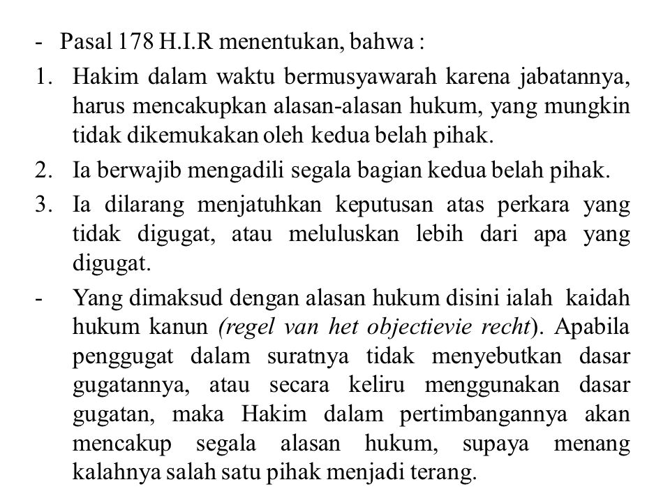 - Pasal 178 H.I.R menentukan, bahwa :