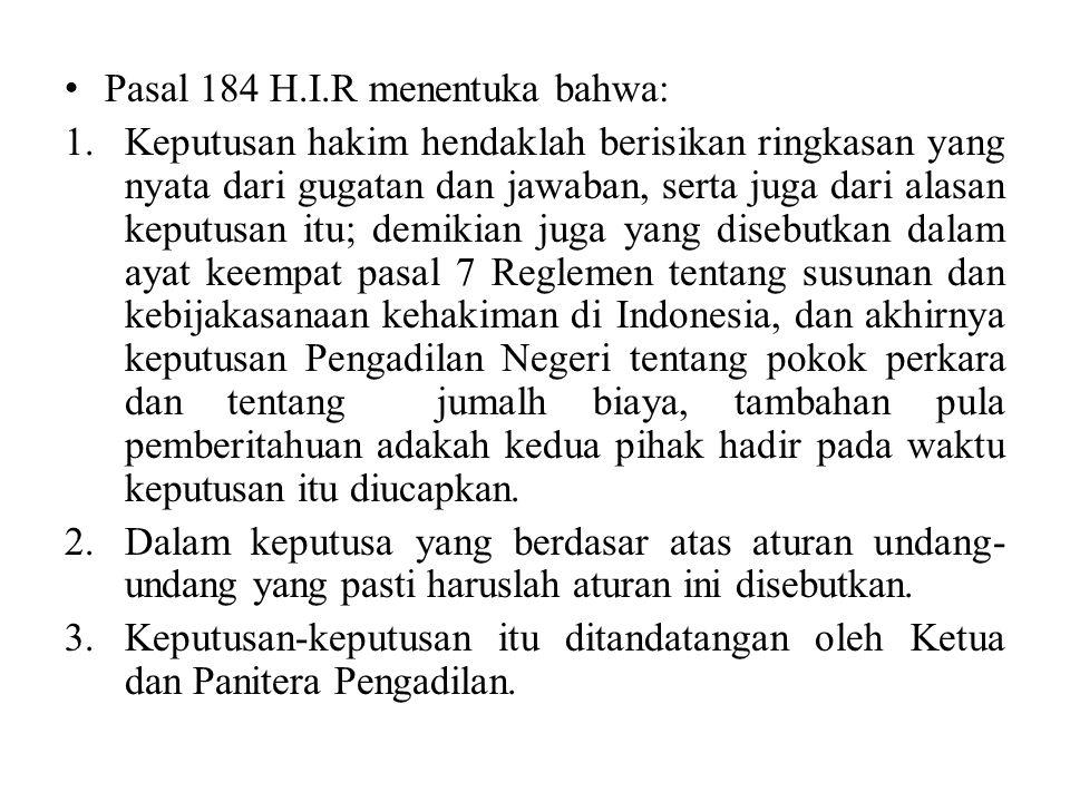 Pasal 184 H.I.R menentuka bahwa: