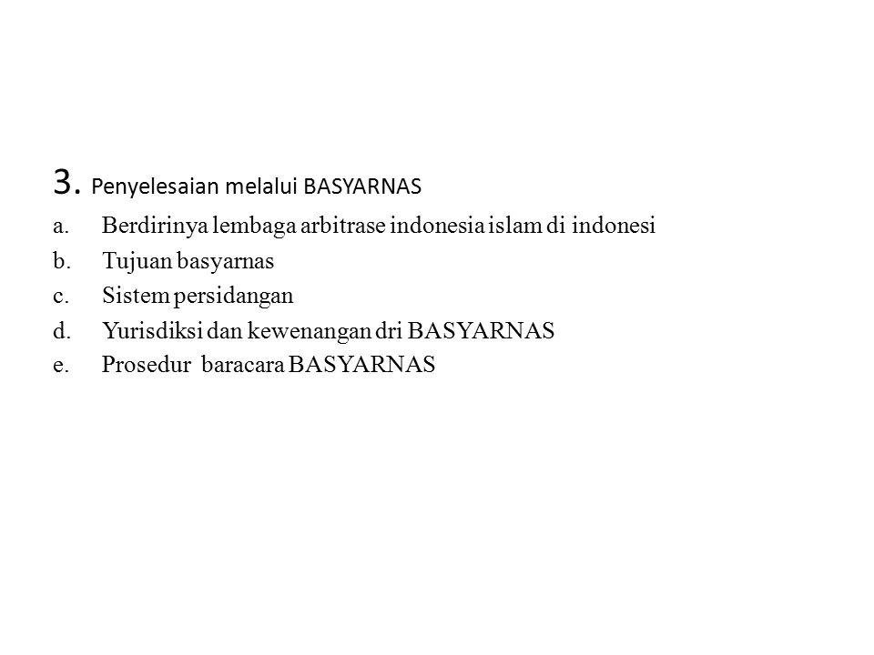 3. Penyelesaian melalui BASYARNAS