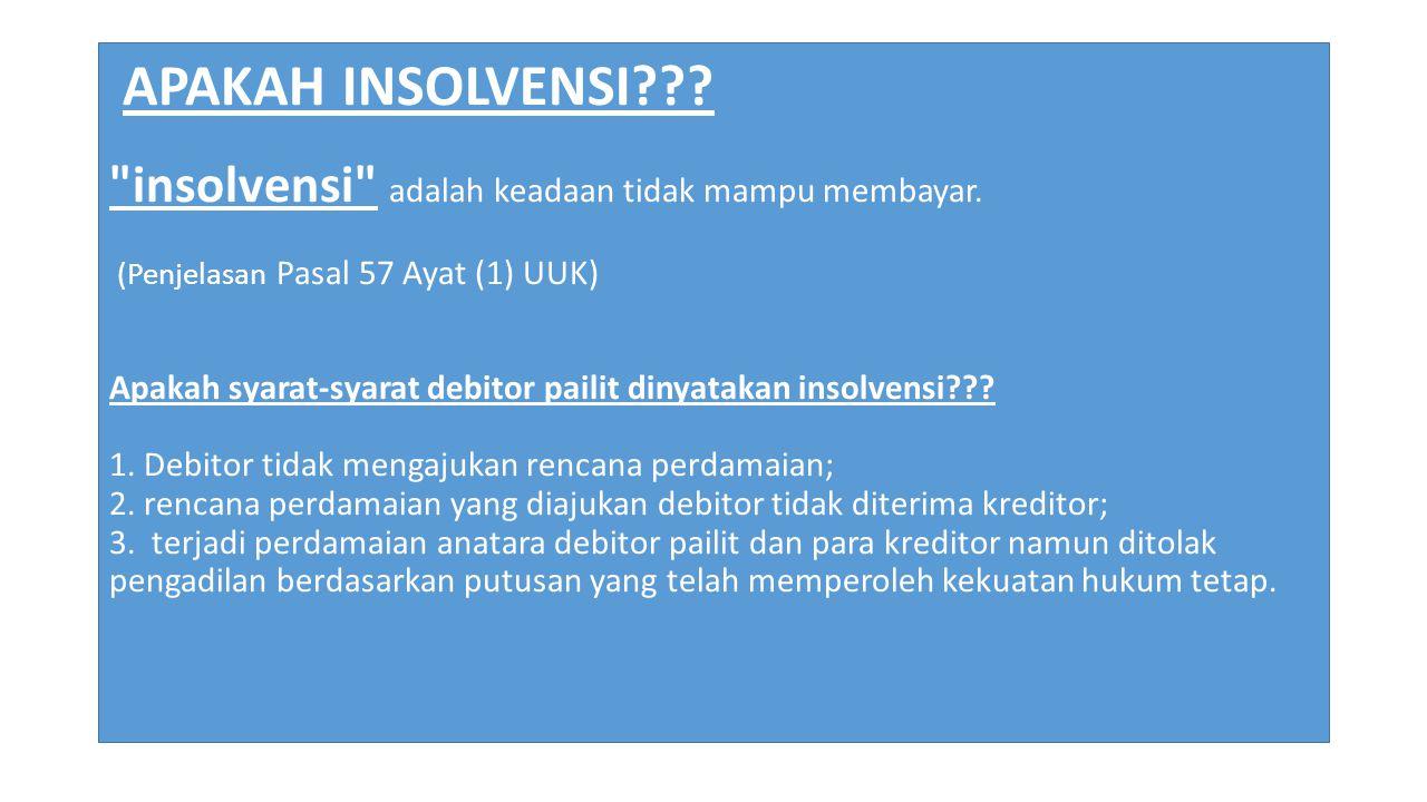 APAKAH INSOLVENSI. insolvensi adalah keadaan tidak mampu membayar