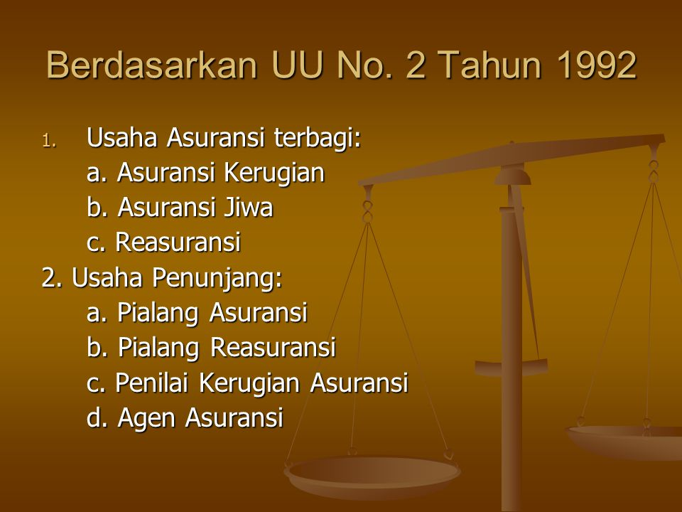 Berdasarkan UU No. 2 Tahun 1992