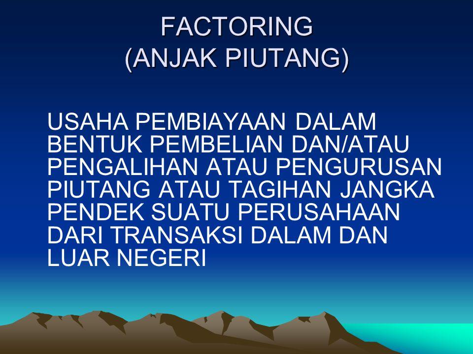FACTORING (ANJAK PIUTANG)