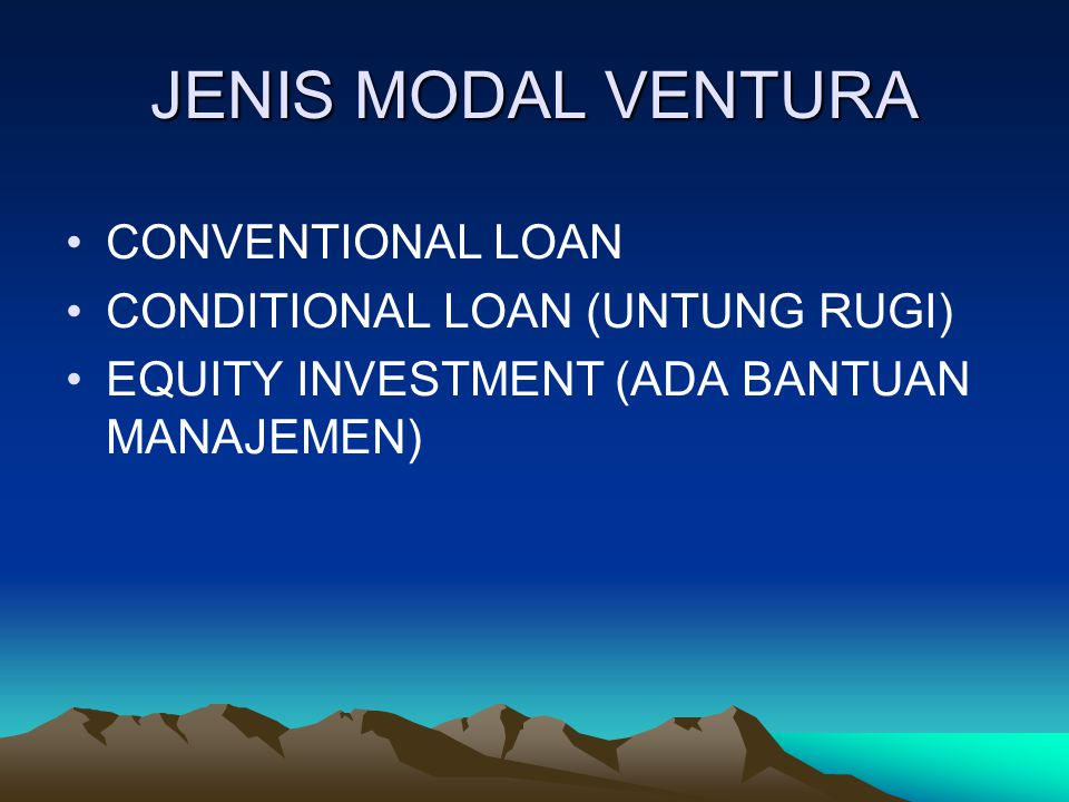 JENIS MODAL VENTURA CONVENTIONAL LOAN CONDITIONAL LOAN (UNTUNG RUGI)