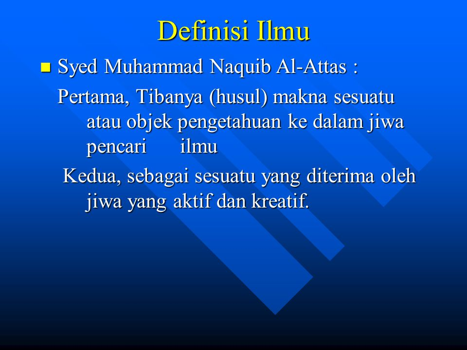 Definisi Ilmu Syed Muhammad Naquib Al-Attas :