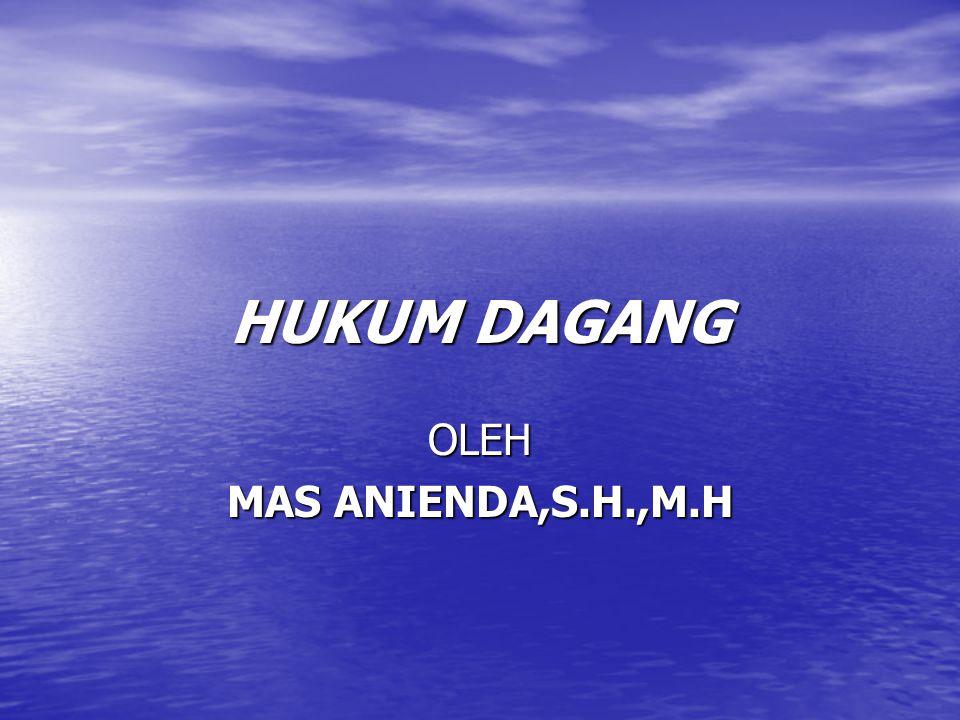 HUKUM DAGANG OLEH MAS ANIENDA,S.H.,M.H
