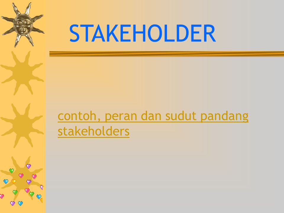 STAKEHOLDER contoh, peran dan sudut pandang stakeholders