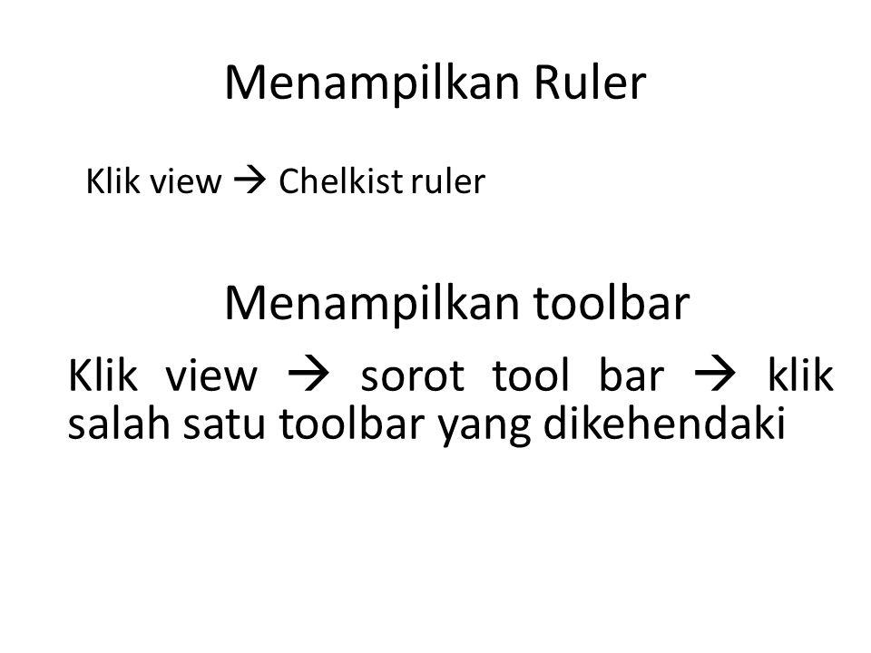 Menampilkan Ruler Menampilkan toolbar