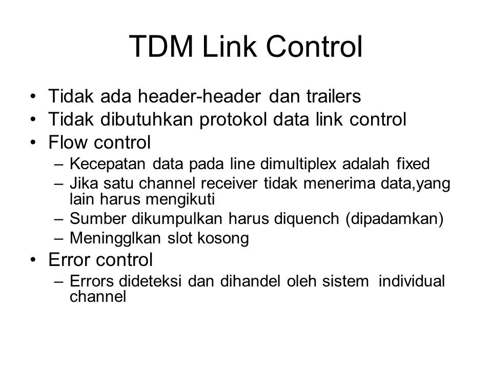 TDM Link Control Tidak ada header-header dan trailers