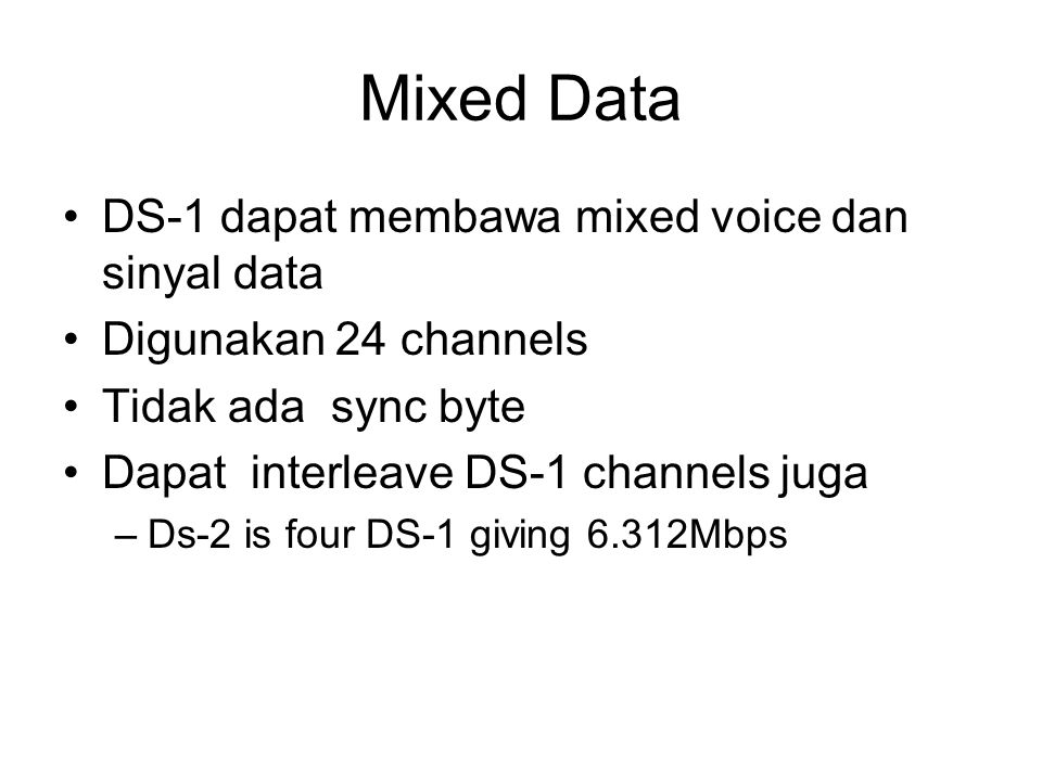 Mixed Data DS-1 dapat membawa mixed voice dan sinyal data