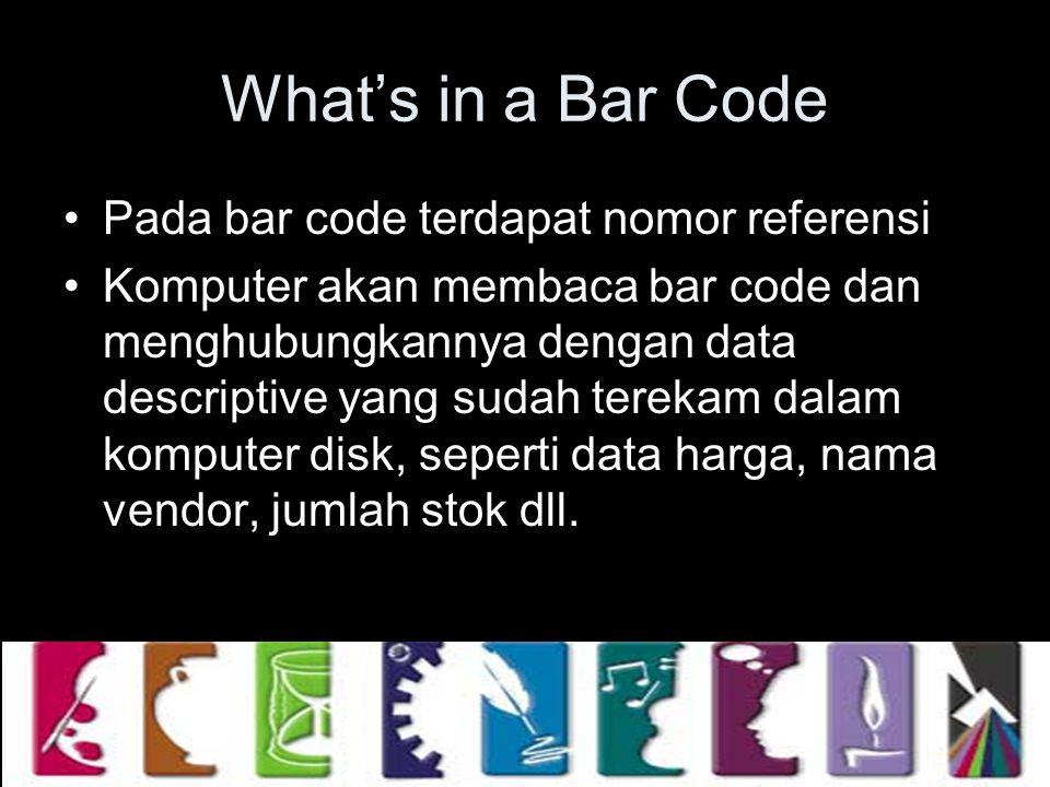 What's in a Bar Code Pada bar code terdapat nomor referensi