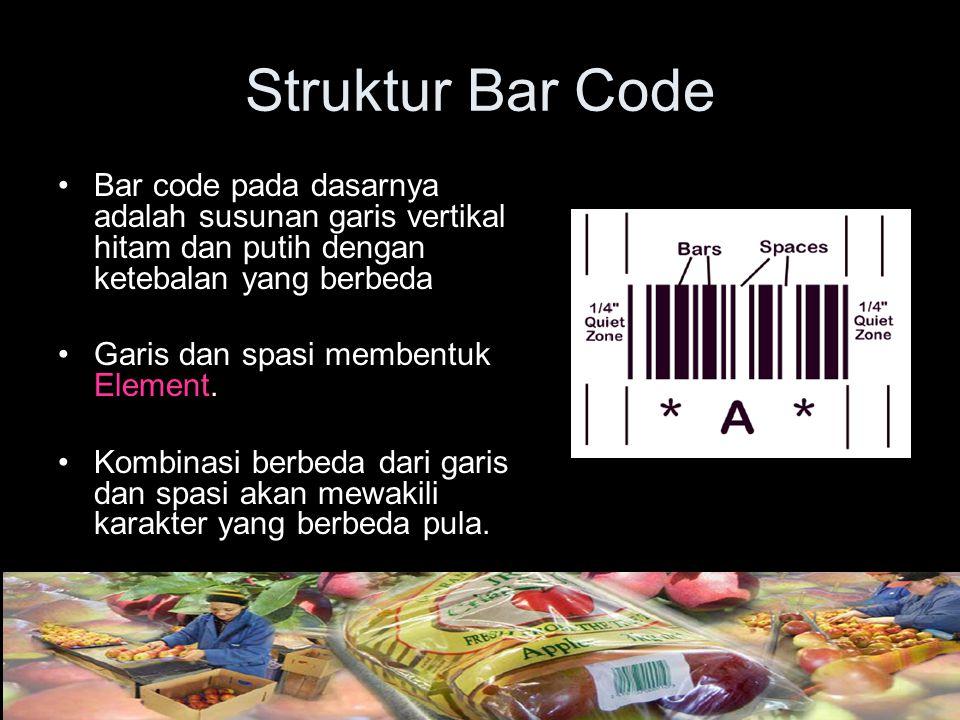 Struktur Bar Code Bar code pada dasarnya adalah susunan garis vertikal hitam dan putih dengan ketebalan yang berbeda.