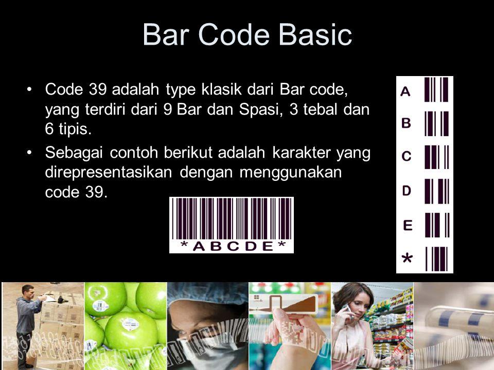 Bar Code Basic Code 39 adalah type klasik dari Bar code, yang terdiri dari 9 Bar dan Spasi, 3 tebal dan 6 tipis.