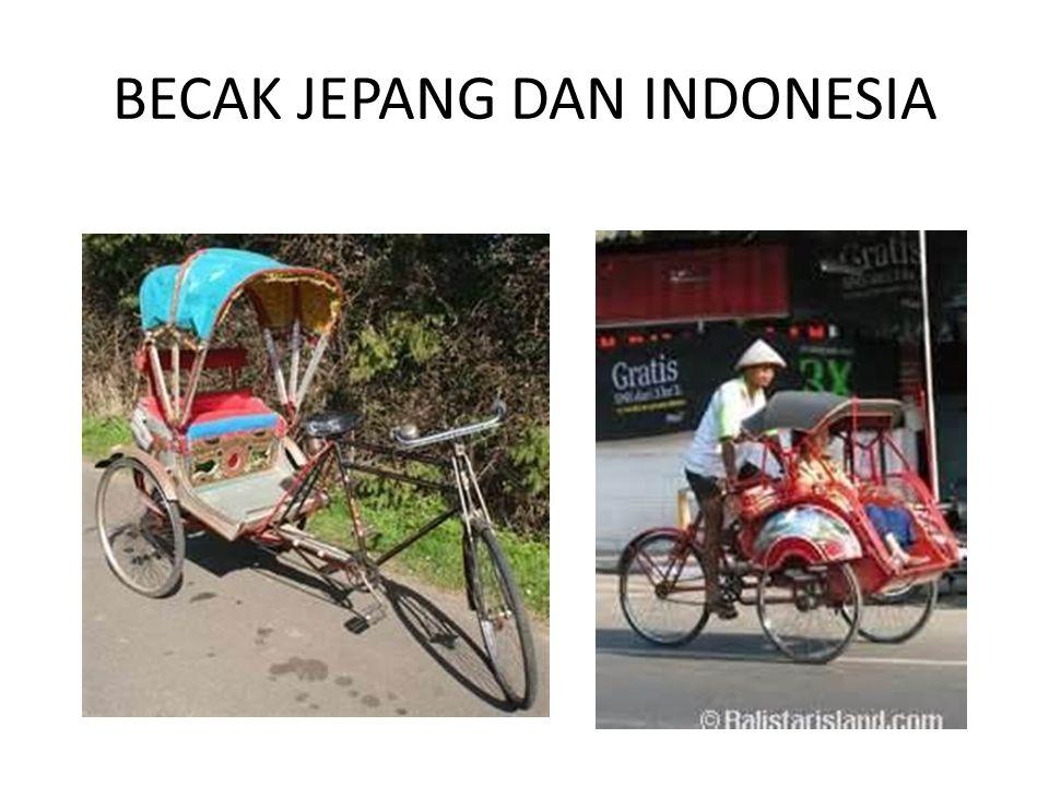 BECAK JEPANG DAN INDONESIA