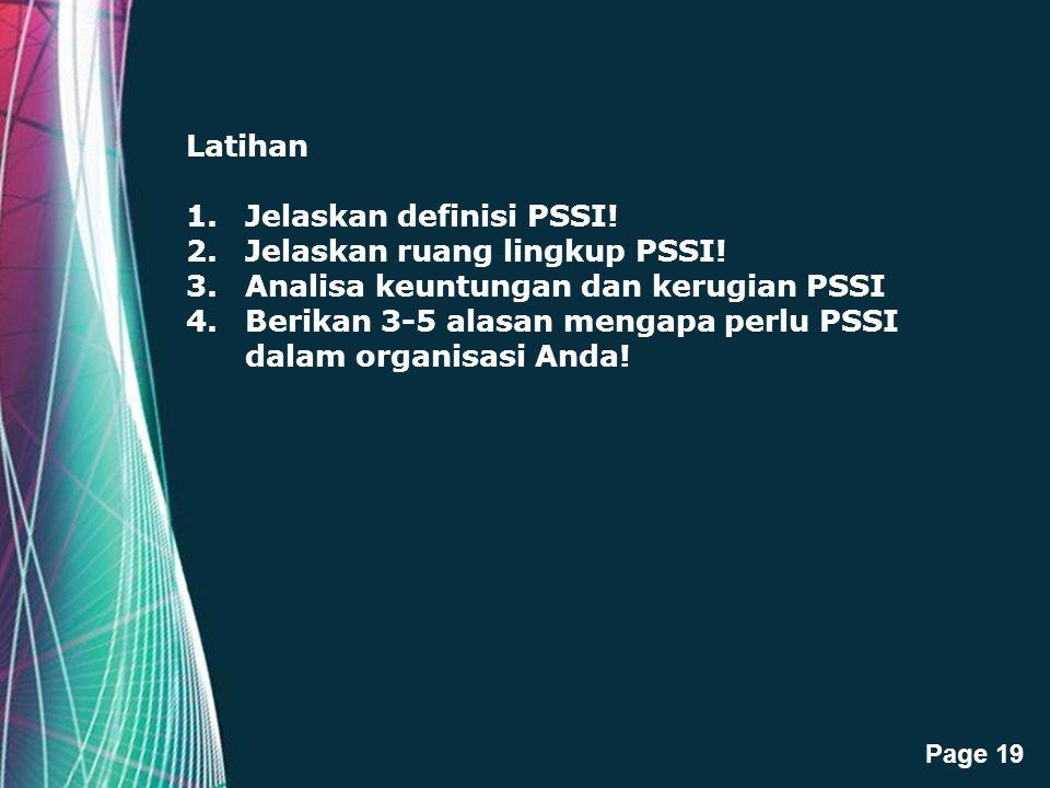 Latihan Jelaskan definisi PSSI! Jelaskan ruang lingkup PSSI! Analisa keuntungan dan kerugian PSSI.