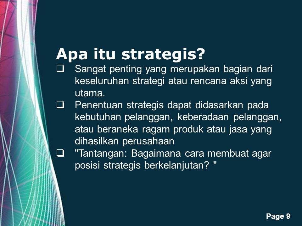 Apa itu strategis Sangat penting yang merupakan bagian dari keseluruhan strategi atau rencana aksi yang utama.