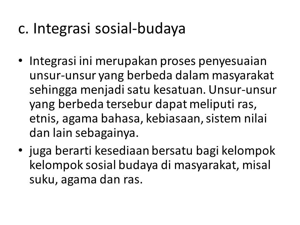 c. Integrasi sosial-budaya