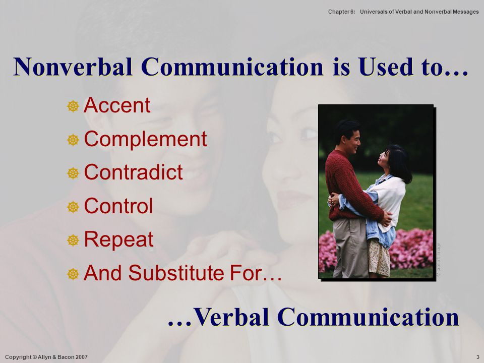 Nonverbal Communication is Used to…